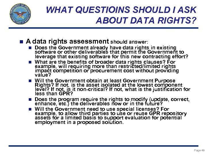 WHAT QUESTIOINS SHOULD I ASK ABOUT DATA RIGHTS? n A data rights assessment should