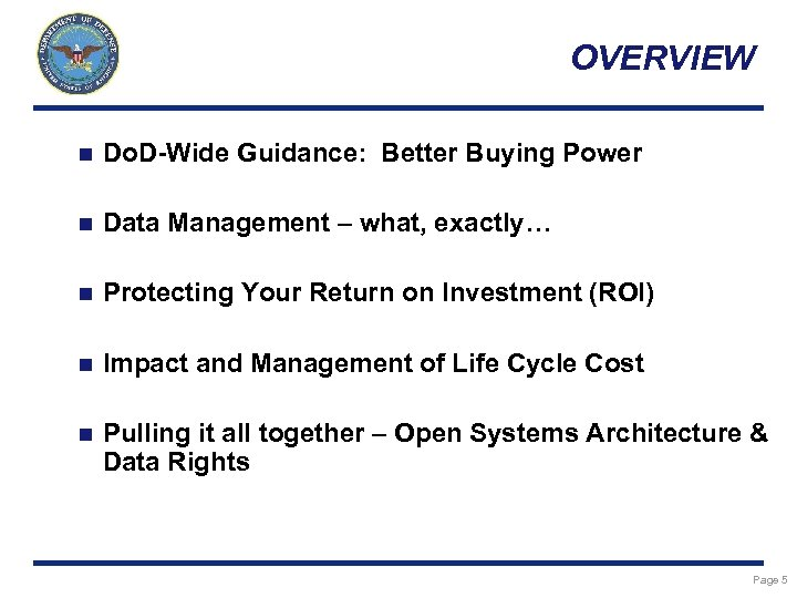 OVERVIEW n Do. D-Wide Guidance: Better Buying Power n Data Management – what, exactly…