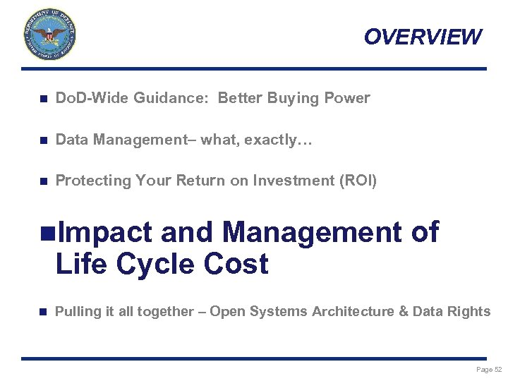 OVERVIEW n Do. D-Wide Guidance: Better Buying Power n Data Management– what, exactly… n