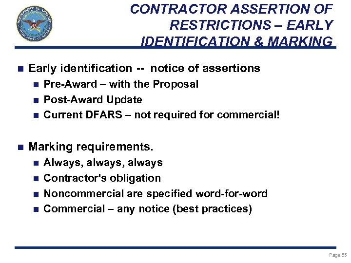 CONTRACTOR ASSERTION OF RESTRICTIONS – EARLY IDENTIFICATION & MARKING n Early identification -- notice