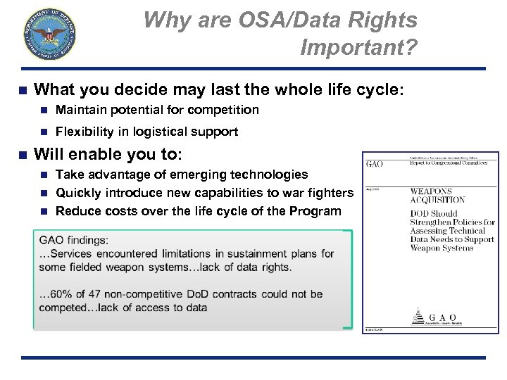 Why are OSA/Data Rights Important? n What you decide may last the whole life