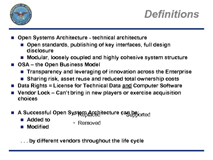Definitions Open Systems Architecture - technical architecture n Open standards, publishing of key interfaces,