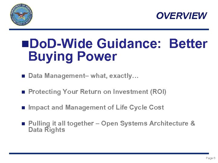 OVERVIEW n. Do. D-Wide Guidance: Better Buying Power n Data Management– what, exactly… n