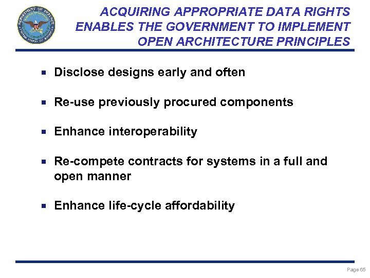 ACQUIRING APPROPRIATE DATA RIGHTS ENABLES THE GOVERNMENT TO IMPLEMENT OPEN ARCHITECTURE PRINCIPLES Disclose designs