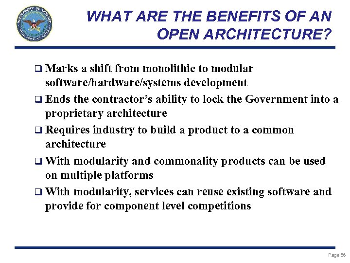 WHAT ARE THE BENEFITS OF AN OPEN ARCHITECTURE? q Marks a shift from monolithic