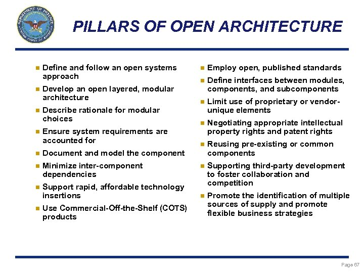 PILLARS OF OPEN ARCHITECTURE n n Define and follow an open systems approach Develop