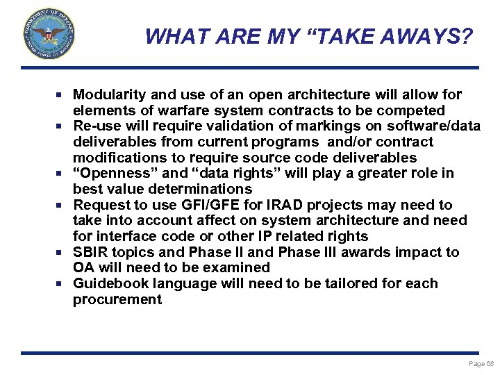 """WHAT ARE MY """"TAKE AWAYS? Modularity and use of an open architecture will allow"""