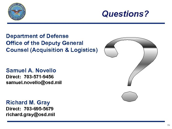 Questions? Department of Defense Office of the Deputy General Counsel (Acquisition & Logistics) Samuel