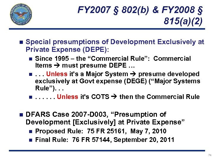 FY 2007 § 802(b) & FY 2008 § 815(a)(2) n Special presumptions of Development