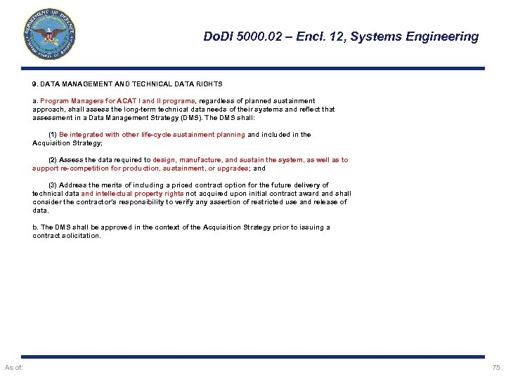 Do. DI 5000. 02 – Encl. 12, Systems Engineering 9. DATA MANAGEMENT AND TECHNICAL