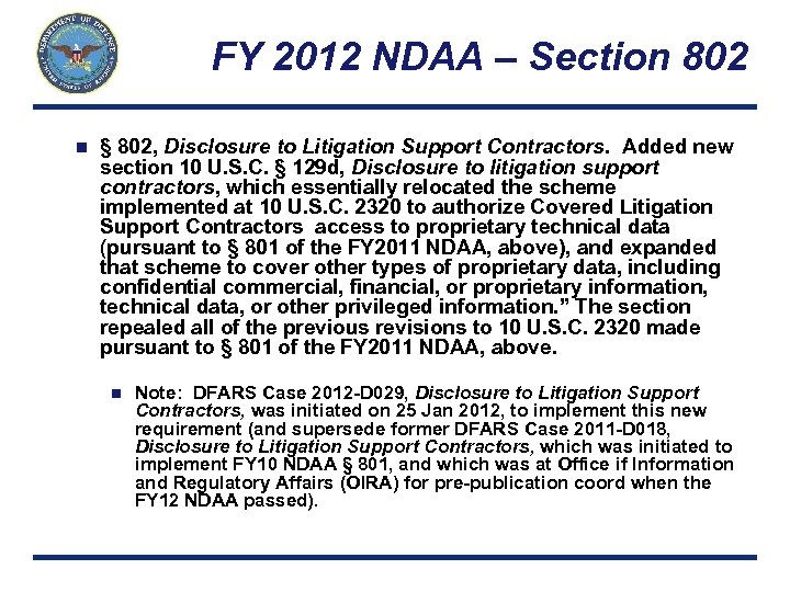 FY 2012 NDAA – Section 802 n § 802, Disclosure to Litigation Support Contractors.