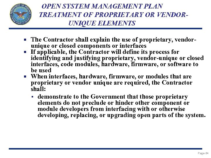 OPEN SYSTEM MANAGEMENT PLAN TREATMENT OF PROPRIETARY OR VENDORUNIQUE ELEMENTS The Contractor shall explain