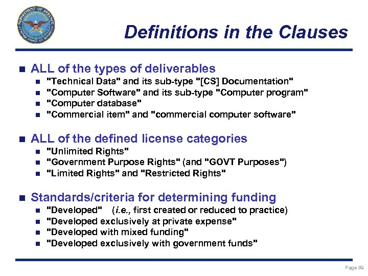 Definitions in the Clauses n ALL of the types of deliverables n n n