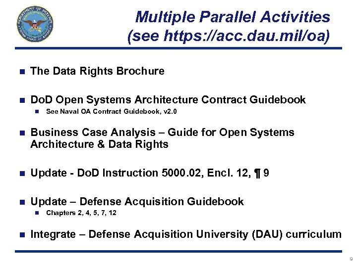 Multiple Parallel Activities (see https: //acc. dau. mil/oa) n The Data Rights Brochure n
