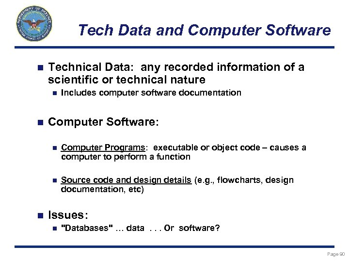 Tech Data and Computer Software n Technical Data: any recorded information of a scientific