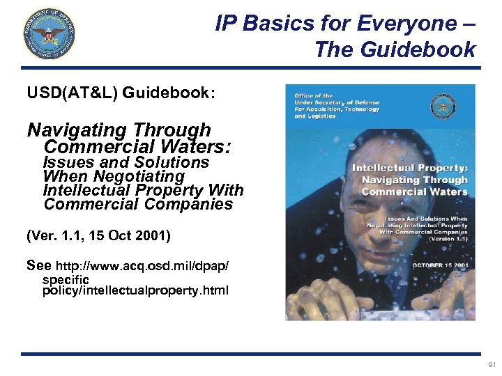 IP Basics for Everyone – The Guidebook USD(AT&L) Guidebook: Navigating Through Commercial Waters: Issues