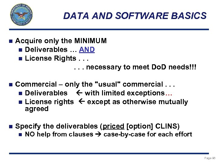 DATA AND SOFTWARE BASICS n Acquire only the MINIMUM n Deliverables … AND n