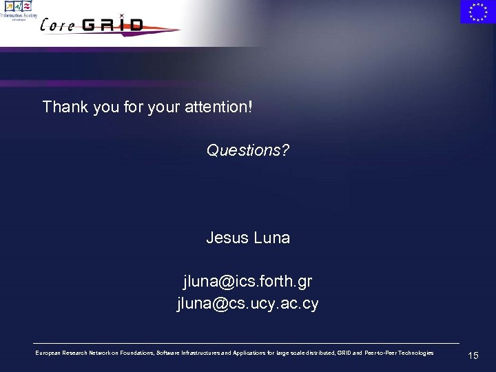 Thank you for your attention! Questions? Jesus Luna jluna@ics. forth. gr jluna@cs. ucy. ac.