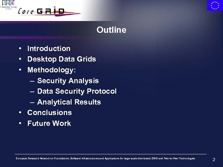Outline • Introduction • Desktop Data Grids • Methodology: – Security Analysis – Data