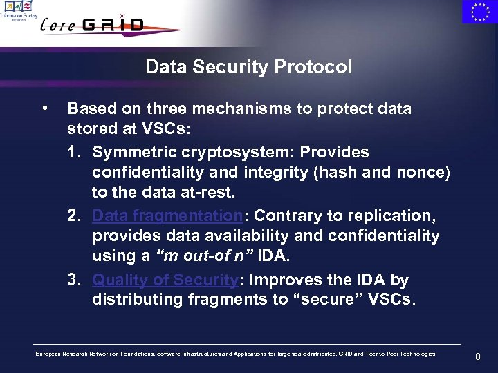 Data Security Protocol • Based on three mechanisms to protect data stored at VSCs: