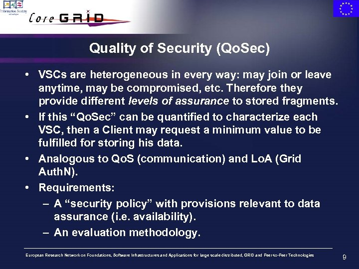 Quality of Security (Qo. Sec) • VSCs are heterogeneous in every way: may join