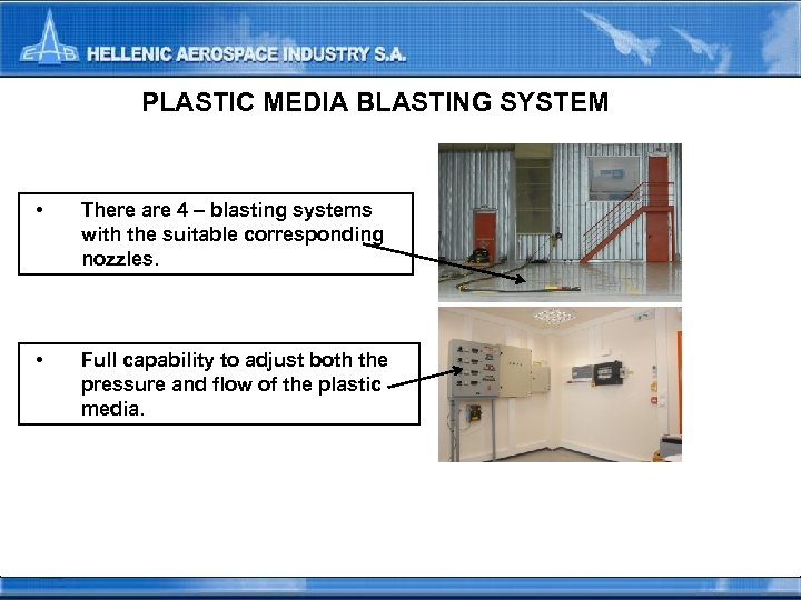 PLASTIC MEDIA BLASTING SYSTEM • There are 4 – blasting systems with the suitable