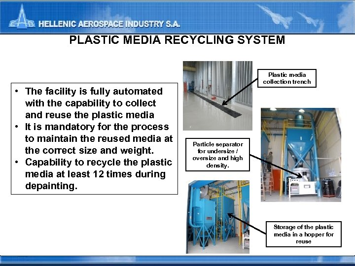 PLASTIC MEDIA RECYCLING SYSTEM Plastic media collection trench • The facility is fully automated