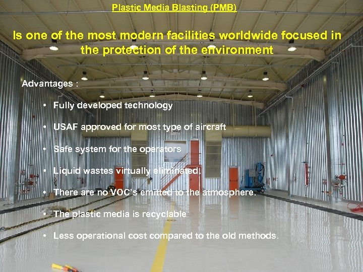 Plastic Media Blasting (PMB) Is one of the most modern facilities worldwide focused in