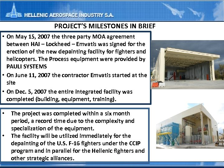 PROJECT'S MILESTONES IN BRIEF • On May 15, 2007 the three party MOA agreement