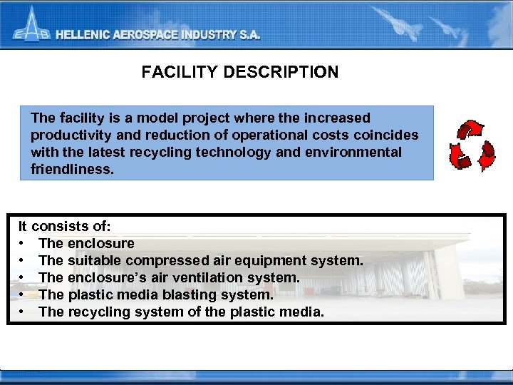 FACILITY DESCRIPTION The facility is a model project where the increased productivity and reduction
