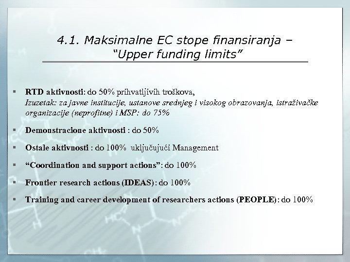 "4. 1. Maksimalne EC stope finansiranja – ""Upper funding limits"" § RTD aktivnosti: do"