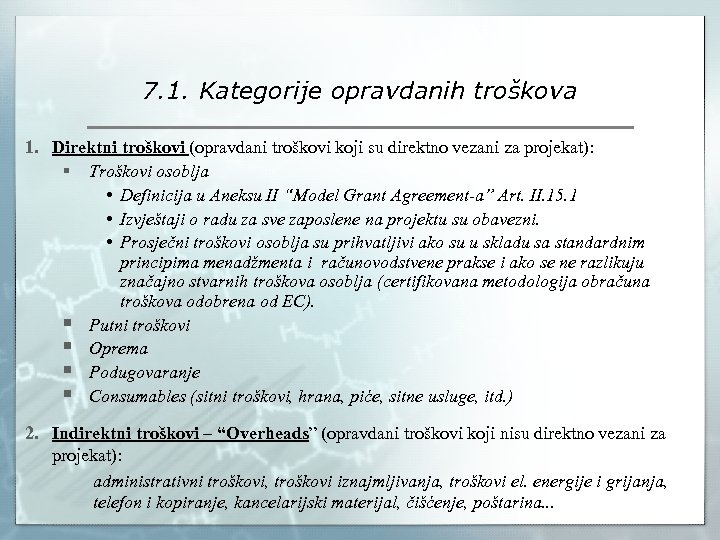 7. 1. Kategorije opravdanih troškova 1. Direktni troškovi (opravdani troškovi koji su direktno vezani