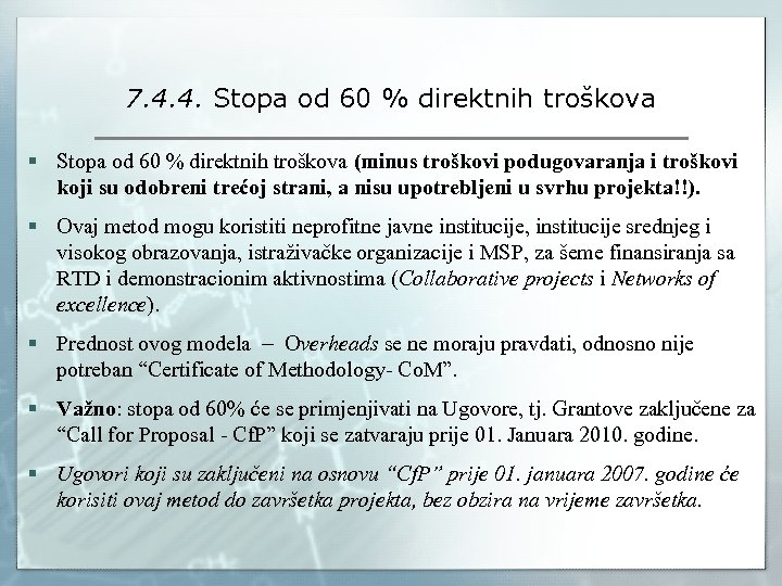 7. 4. 4. Stopa od 60 % direktnih troškova § Stopa od 60 %