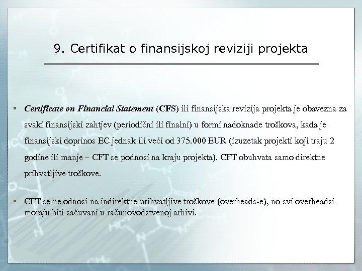 9. Certifikat o finansijskoj reviziji projekta § Certificate on Financial Statement (CFS) ili finansijska