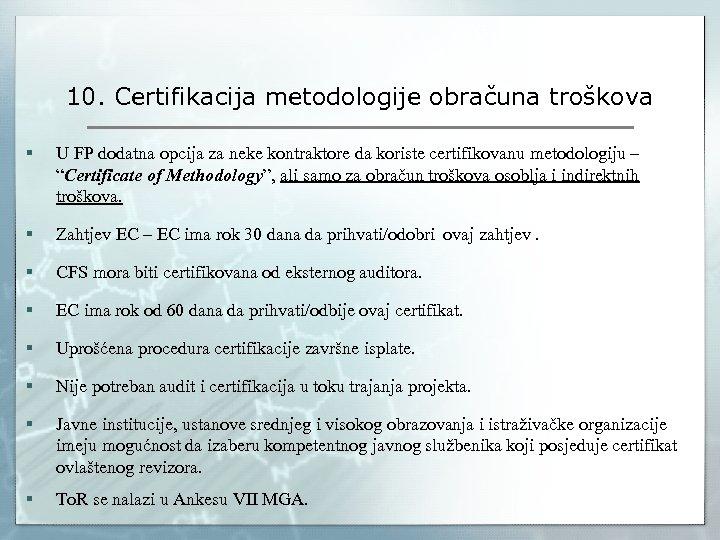 10. Certifikacija metodologije obračuna troškova § U FP dodatna opcija za neke kontraktore da