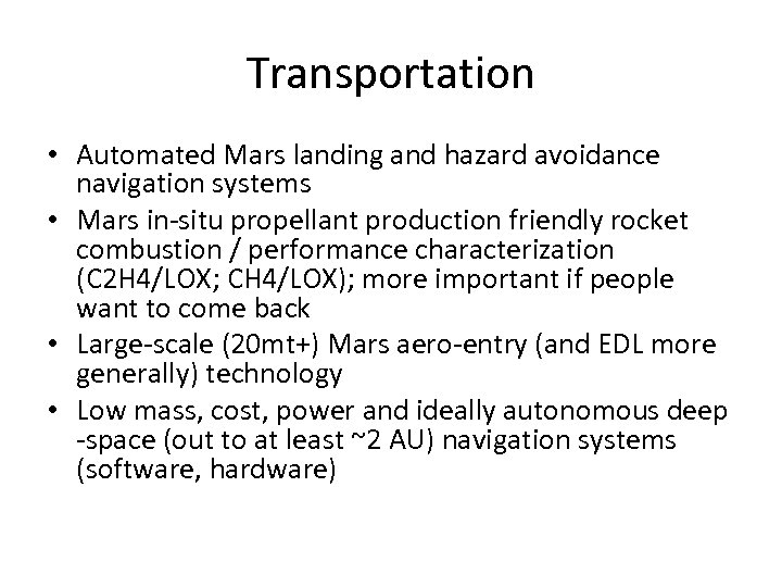 Transportation • Automated Mars landing and hazard avoidance navigation systems • Mars in-situ propellant