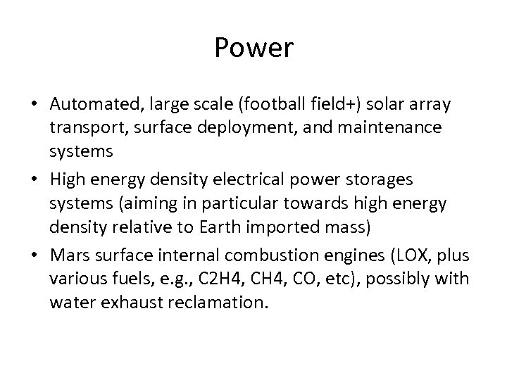 Power • Automated, large scale (football field+) solar array transport, surface deployment, and maintenance