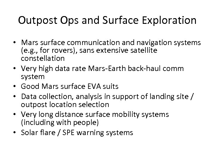 Outpost Ops and Surface Exploration • Mars surface communication and navigation systems (e. g.