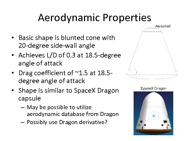 Aerodynamic Properties • Basic shape is blunted cone with 20 -degree side-wall angle •