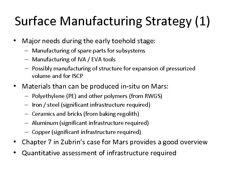Surface Manufacturing Strategy (1) • Major needs during the early toehold stage: – Manufacturing