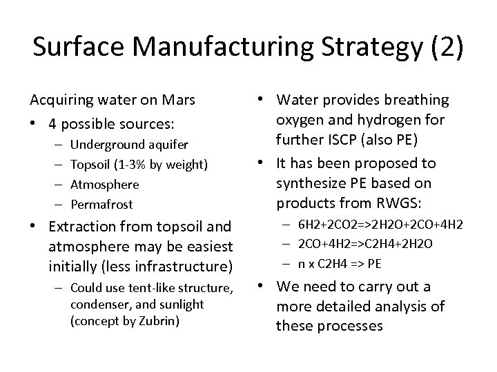 Surface Manufacturing Strategy (2) Acquiring water on Mars • 4 possible sources: – –