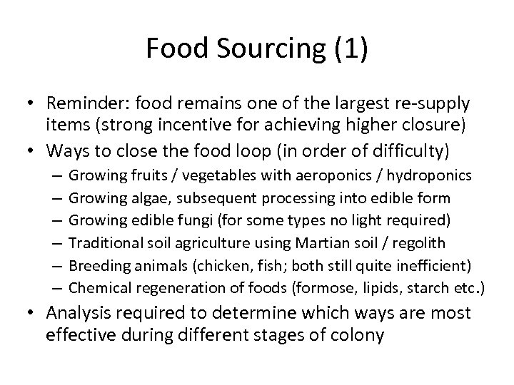 Food Sourcing (1) • Reminder: food remains one of the largest re-supply items (strong