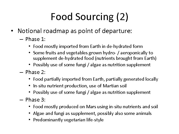 Food Sourcing (2) • Notional roadmap as point of departure: – Phase 1: •