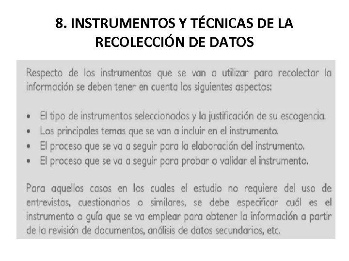 8. INSTRUMENTOS Y TÉCNICAS DE LA RECOLECCIÓN DE DATOS