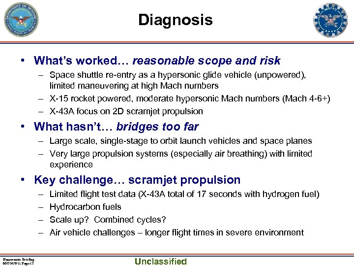 Diagnosis • What's worked… reasonable scope and risk – Space shuttle re-entry as a