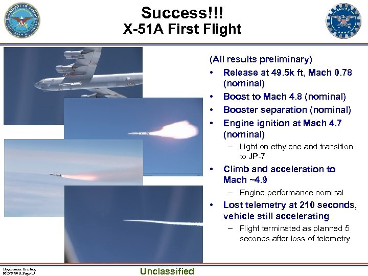 Success!!! X-51 A First Flight (All results preliminary) • Release at 49. 5 k