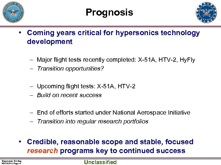Prognosis • Coming years critical for hypersonics technology development – Major flight tests recently