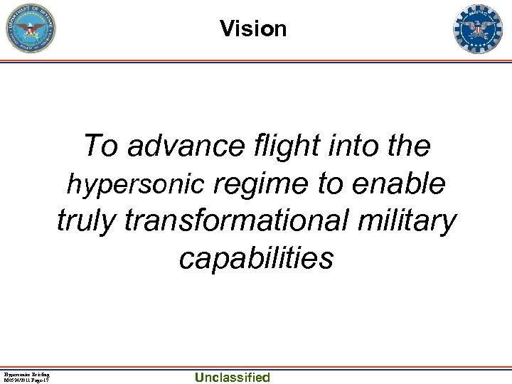 Vision To advance flight into the hypersonic regime to enable truly transformational military capabilities