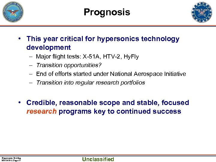 Prognosis • This year critical for hypersonics technology development – – Major flight tests: