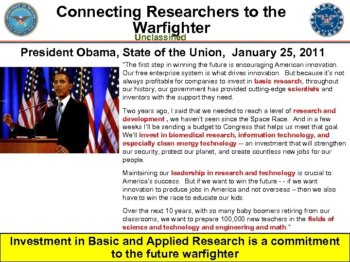 Connecting Researchers to the Warfighter Unclassified President Obama, State of the Union, January 25,